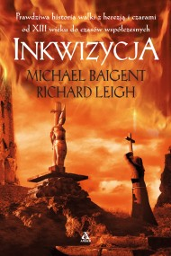 okładka Inkwizycja, Ebook | Michael Baigent, Agnieszka Dębska, Richard Leigh