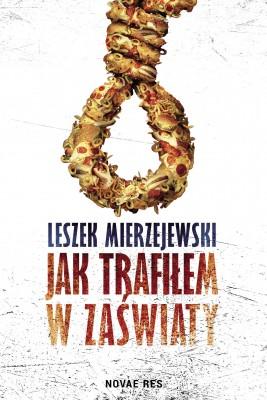 okładka Jak trafiłem w zaświaty, Ebook | Leszek Mierzejewski