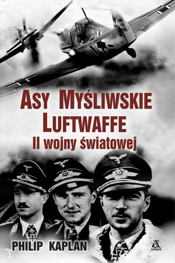 okładka Asy myśliwskie Luftwaffe II wojny światowejebook | EPUB, MOBI | Philip Kaplan, Jacek Złotnicki
