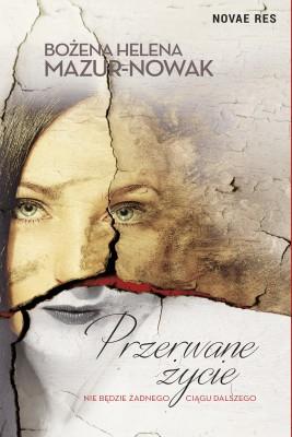 okładka Przerwane życie, Ebook | Bożena Helena Mazur-Nowak