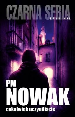 okładka Cokolwiek uczyniliście, Ebook | PM Nowak