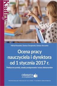 okładka Ocena pracy nauczyciela i dyrektora od 1 stycznia 2017 r.. Ebook | PDF | Dariusz  Dwojewski, Dariusz  Skrzyński, Michał  Kowalski