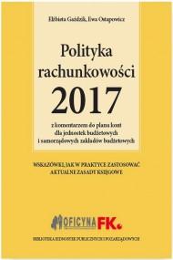 okładka Polityka rachunkowości 2017 z komentarzem do planu kont dla jednostek budżetowych i samorządowych zakładów budżetowych. Ebook | PDF | Elżbieta  Gaździk, Barbara  Jarosz, Ewa  Ostapowicz