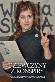 okładka Dziewczyny z konspiry, Ebook | Agnieszka Lewandowska-Kąkol