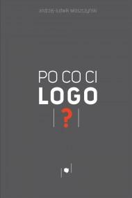 okładka Po co ci logo?, Ebook | Andrzej-Ludwik  Włoszczyński