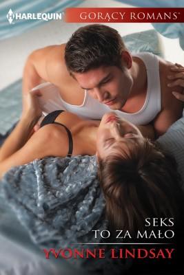 okładka Seks to za mało, Ebook | Yvonne Lindsay