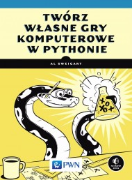 okładka Twórz własne gry komputerowe w Pythonie. Ebook | papier | Al  Sweigart