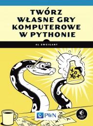 okładka Twórz własne gry komputerowe w Pythonie, Ebook | Al  Sweigart