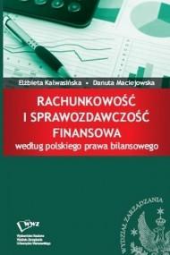 okładka Rachunkowość i sprawozdawczość finansowa według polskiego prawa bilansowego, Ebook   Elżbieta  Kalwasińska, Danuta  Maciejowska
