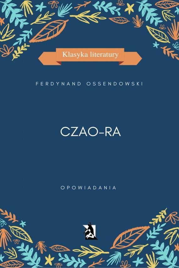 okładka Czao-Raebook   EPUB, MOBI   Ferdynand Antoni Ossendowski