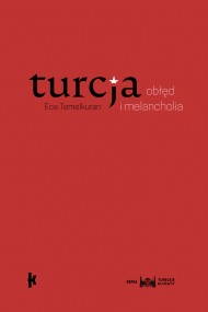 okładka Turcja: obłęd i melancholia. Ebook | papier | Ece  Temelkuran, Łukasz Buchalski