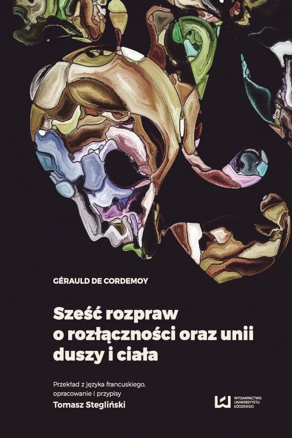 okładka Sześć rozpraw o rozłączności oraz unii duszy i ciała. Ebook | PDF | Gérauld de Cordemoy