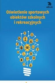 okładka Oświetlenie sportowych obiektów szkolnych i rekreacyjnych. Ebook | papier | Janusz  Strzeżewski
