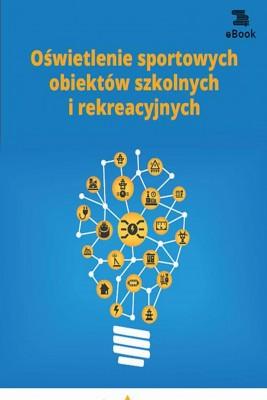 okładka Oświetlenie sportowych obiektów szkolnych i rekreacyjnych, Ebook   Janusz  Strzeżewski
