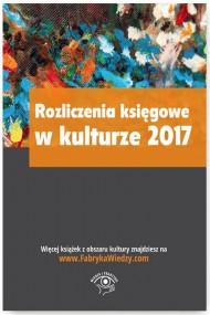 okładka Rozliczenia księgowe w kulturze 2017. Ebook | PDF | Praca zbiorowa