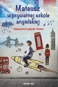 okładka Mateusz w prywatnej szkole angielskiej. Ebook   EPUB,MOBI   Aleksandra  Engländer-Botten