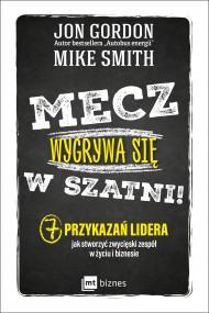 okładka Mecz wygrywa się w szatni!, Ebook | Jon Gordon, Mike  Smith