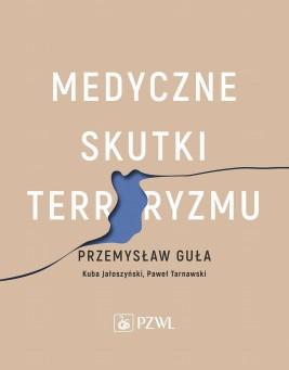 okładka Medyczne skutki terroryzmu, Ebook   Przemysław  Guła