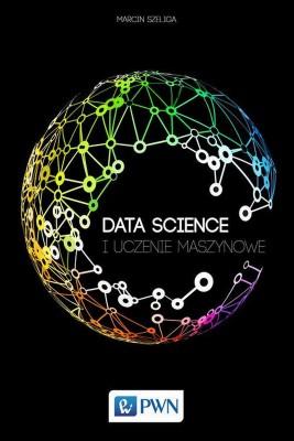 okładka Data Science i uczenie maszynowe, Ebook | Marcin  Szeliga