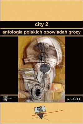okładka City 2. Antologia polskich opowiadań grozy, Ebook   Praca Zbiorowa
