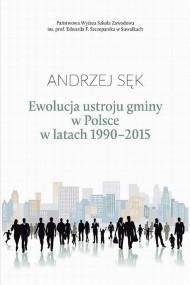 okładka Ewolucja ustroju gminy w Polsce w latach 1990-2015, Ebook | Andrzej  Sęk
