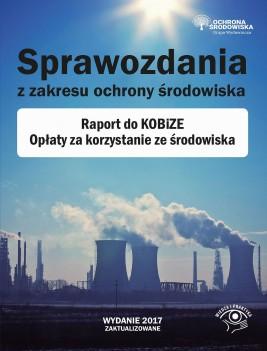 okładka Sprawozdania z zakresu ochrony środowiska Raport do KOBiZE Opłaty za korzystanie ze środowiska, Ebook | Praca Zbiorowa