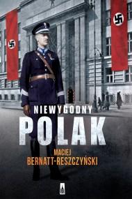 okładka Niewygodny Polak. Ebook | Maciej  Bernatt-Reszczyński