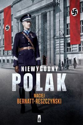 okładka Niewygodny Polak, Ebook   Maciej  Bernatt-Reszczyński