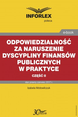 okładka Odpowiedzialność za naruszenie dyscypliny finansów publicznych w praktyce – część I, Ebook | Izabela Motowilczuk