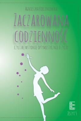 okładka Zaczarowana codzienność, czyli bezwstydnie optymistycznie o życiu. Zeszyt 5, Ebook | Agnieszka Korzeniewska