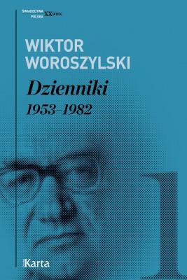 okładka Dzienniki. 1953–1982. Tom 1, Ebook | Wiktor Woroszylski