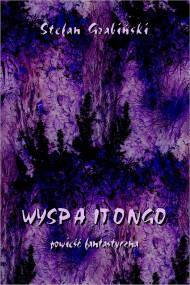 okładka Wyspa Itongo. Ebook | PDF | Stefan Grabiński