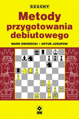 okładka Metody przygotowania debiutowego, Ebook | Mark Dworecki, Artur Jusupow