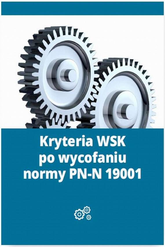 okładka Kryteria WSK po wycofaniu normy PN-N 19001. Ebook | PDF | Mariusz  Lewandowski