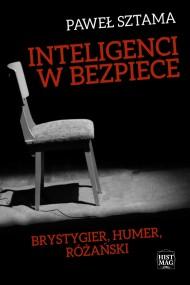 okładka Inteligenci w bezpiece: Brystygier, Humer, Różański, Ebook | Paweł Sztama