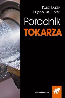 okładka Poradnik tokarza, Ebook   Eugeniusz  Górski, Karol  Dudik
