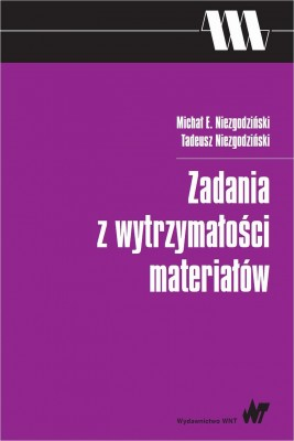 okładka Zadania z wytrzymałości materiałów, Ebook   Tadeusz  Niezgodziński, Michał E.  Niezgodziński