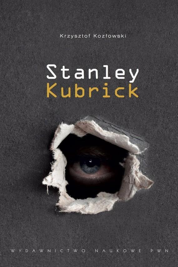 okładka Stanley Kubrick. Ebook | EPUB, MOBI | Krzysztof Kozłowski