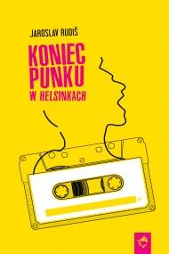 okładka Koniec punku w Helsinkach. Ebook | EPUB,MOBI | Jaroslav Rudiš, Katarzyna Dudzic-Grabińska