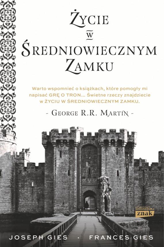 okładka Życie w średniowiecznym zamku. Ebook | EPUB, MOBI | Frances Gies, Joseph Gies