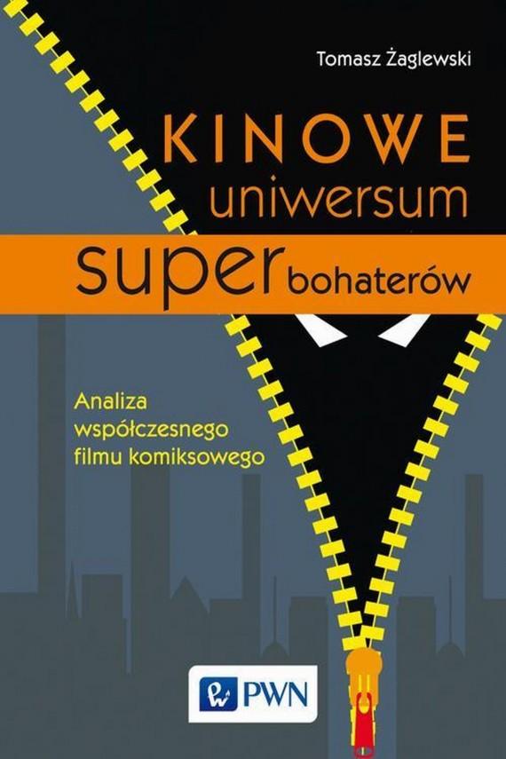 okładka Kinowe uniwersum superbohaterówebook | EPUB, MOBI | Tomasz  Żaglewski