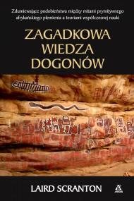 okładka Zagadkowa wiedza Dogonów. Ebook | papier | Laird Scranton, Marzena Krzewicka