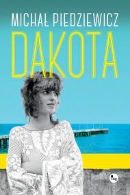 okładka Dakota. Ebook | EPUB,MOBI | Michał Piedziewicz