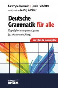 okładka Deutsche Grammatik fur Alle. Ebook   EPUB,MOBI   Katarzyna Matusiak, Guido Heitkotter, Maciej Ganczar
