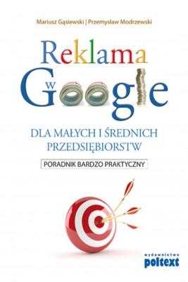 okładka Reklama w Google dla małych i średnich przedsiębiorstw, Ebook | Mariusz Gąsiewski, Przemysław Modrzewski