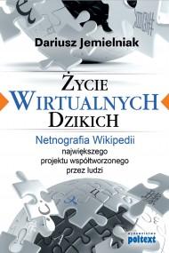 okładka Życie wirtualnych dzikich, Ebook   Dariusz Jemielniak