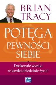okładka Potęga pewności siebie, Ebook | Brian Tracy