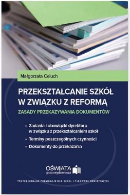 okładka Przekształcanie szkół w związku z reformą, Ebook | Małgorzata  Celuch