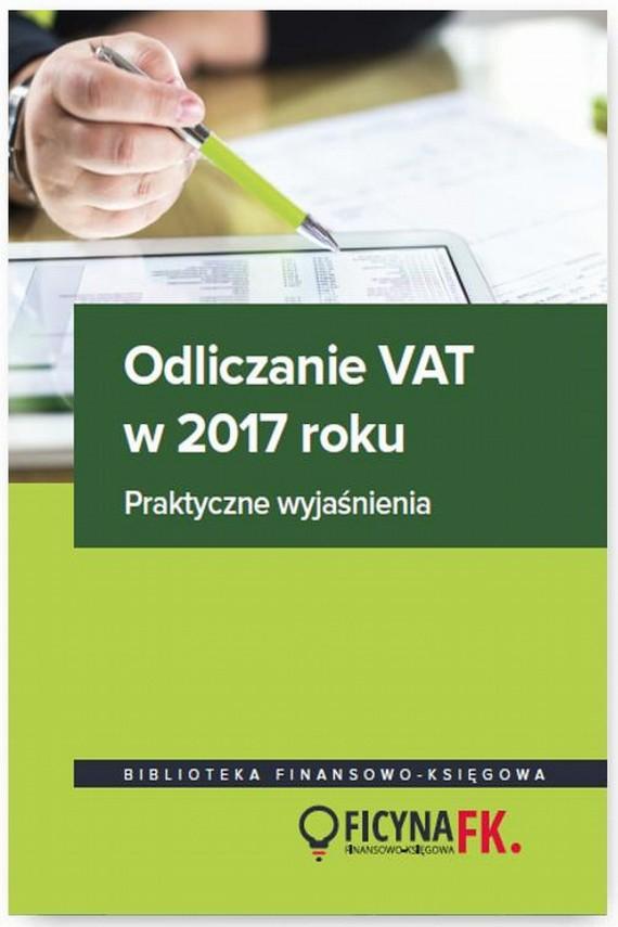 okładka Odliczanie VAT w 2017 rokuebook | PDF | Bogdan  Świąder, Rafał  Kuciński, Mariusz  Olech, Justyna  Kowalik