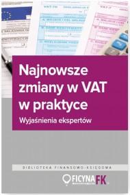 okładka Najnowsze zmiany w VAT w praktyce Wyjaśnienia ekspertów. Ebook | PDF | Praca zbiorowa